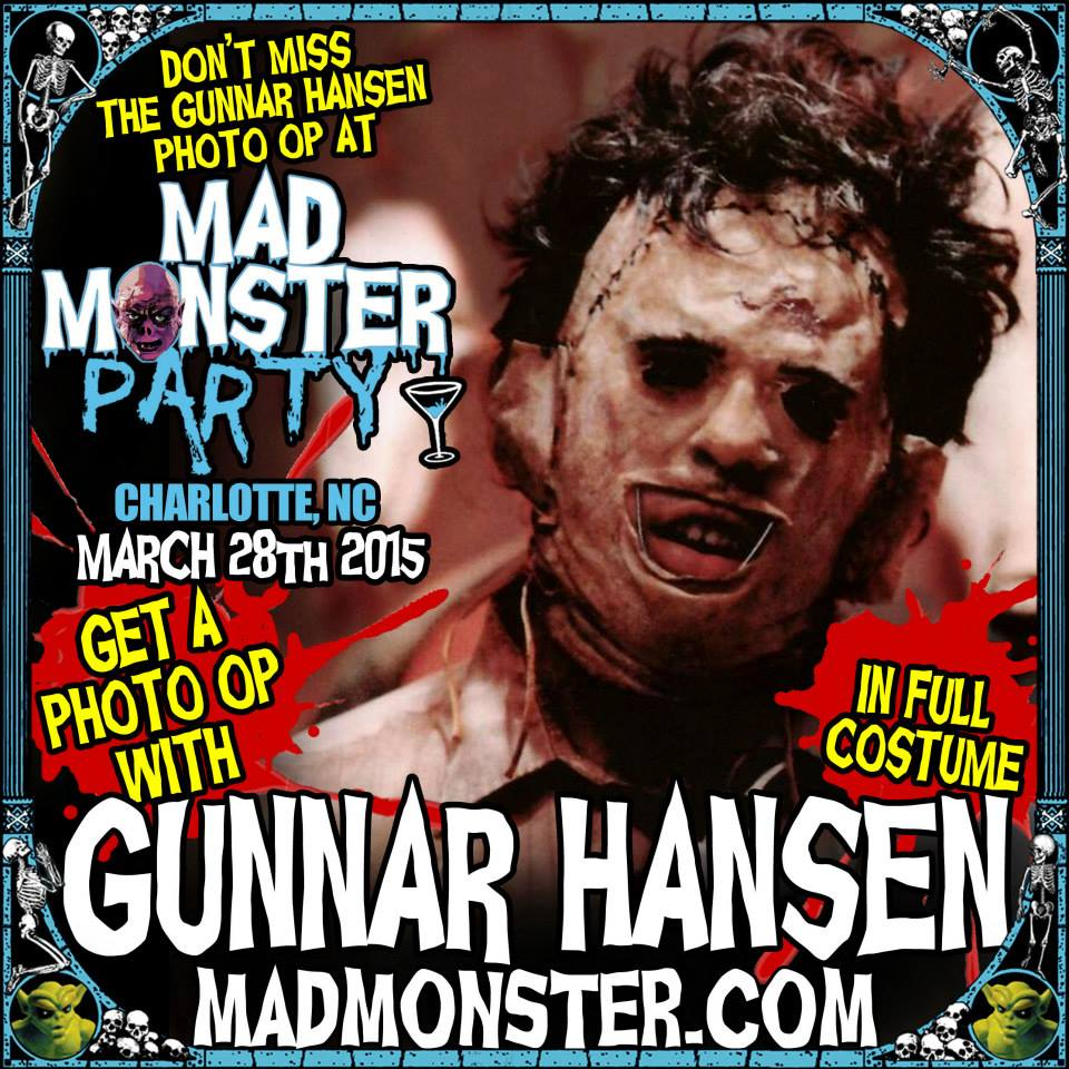Gunnar Hansen is coming to the 4th Annual Mad Monster Party Horror Convention in Charlotte, North Carolina, March 27-29, 2015.